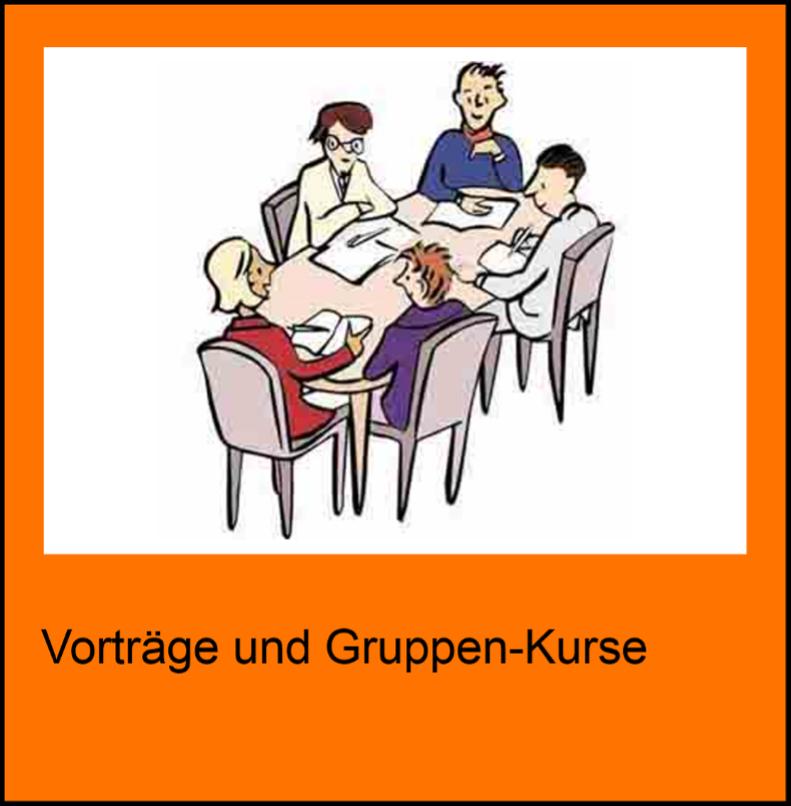Vorträge und Gruppen-Kurse